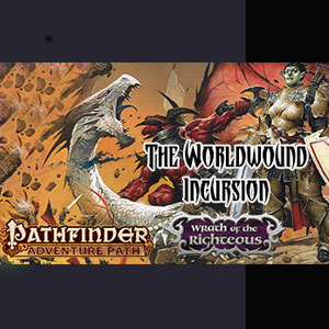 Fantasy Grounds Pathfinder RPG Wrath of the Righteous AP 1 The Worldwound Incursion