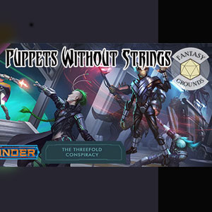 Fantasy Grounds Starfinder RPG The Threefold Conspiracy AP 6 Puppets Without Strings