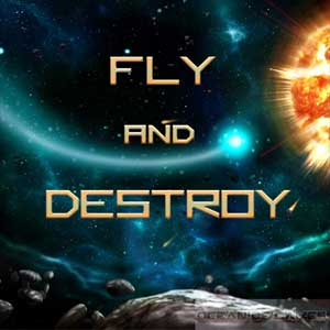 Fly and Destroy