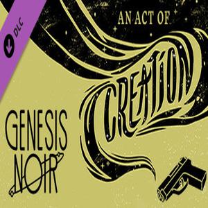 Genesis Noir An Act of Creation