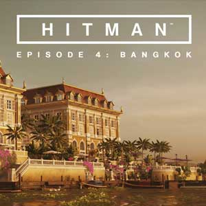 HITMAN Episode 4 Bangkok