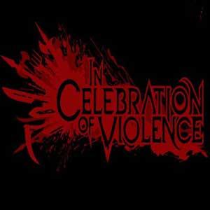 In Celebration of Violence Key Kaufen Preisvergleich