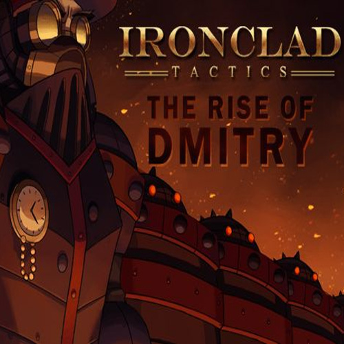 Ironclad Tactics The Rise of Dmitry