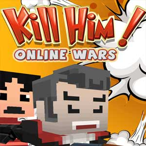 Kill Him! Online Wars