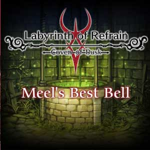 Labyrinth of Refrain Coven of Dusk Meels Best Bell