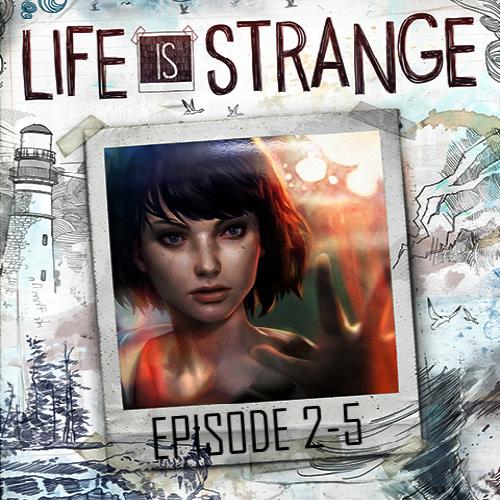 Life is Strange Episodes 2-5