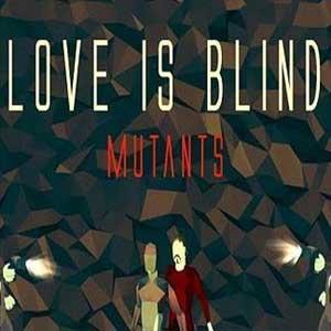 Love is Blind Mutants Key Kaufen Preisvergleich