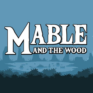 Mable and The Wood