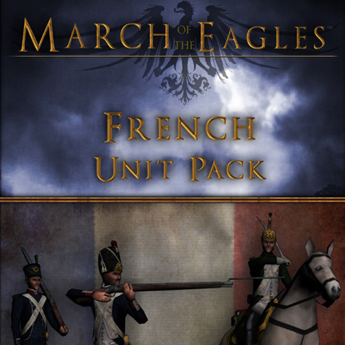 March of the Eagles French Unit Pack Key Kaufen Preisvergleich
