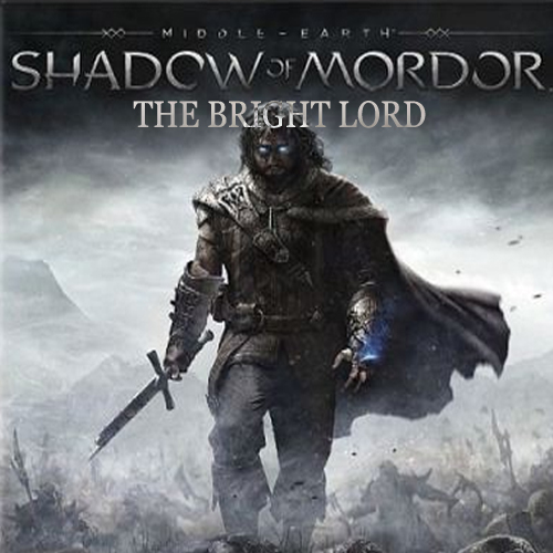 Middle-Earth Shadow of Mordor The Bright Lord Key Kaufen Preisvergleich