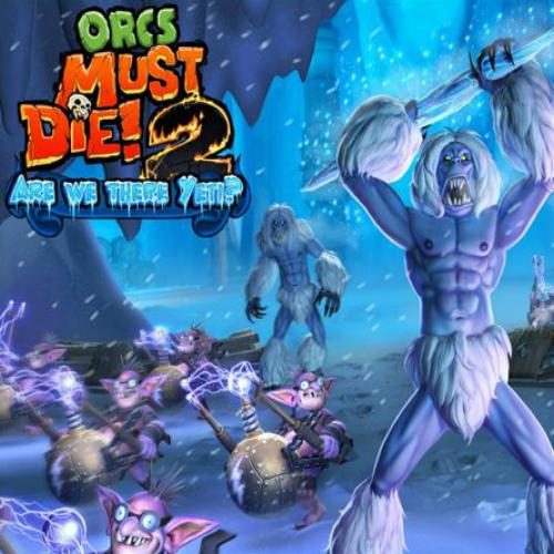 Orcs must Die 2 Are We There Yeti Key Kaufen Preisvergleich