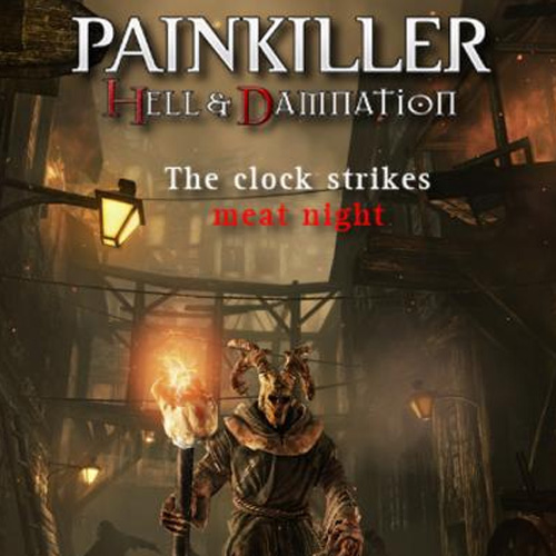 Painkiller Hell & Damnation The Clock Strikes Meat Night Key Kaufen Preisvergleich