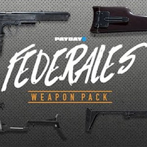 PAYDAY 2 Federales Weapon Pack