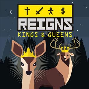 Reigns Kings & Queens