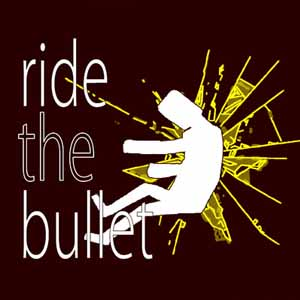Ride the Bullet