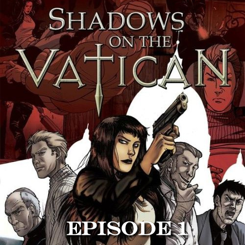 Shadows on the Vatican Episode 1