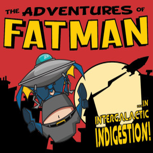 The Adventures of Fatman Intergalactic Indigestion