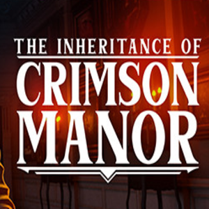 The Inheritance of Crimson Manor