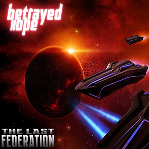 The Last Federation Betrayed Hope