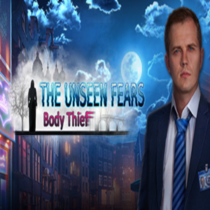 The Unseen Fears Body Thief