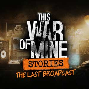 This War of Mine Stories The Last Broadcast Key kaufen Preisvergleich