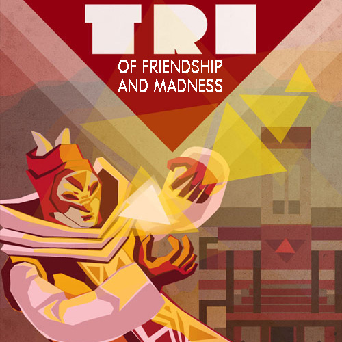 TRI Of Friendship and Madness