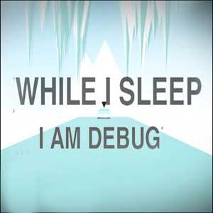 While I Sleep I am Debug Key kaufen Preisvergleich