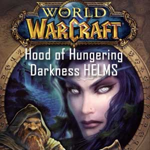 World of Warcraft Hood of Hungering Darkness HELMS Key Kaufen Preisvergleich