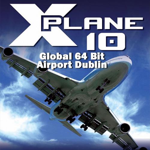 X-Plane 10 Global 64 Bit Airport Dublin