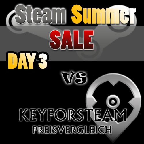 Steam Summer Sale Day 3 vs Keyforsteam Preisvergleich