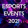 Esports – Große Events 2021 | Alles, was Du wissen musst