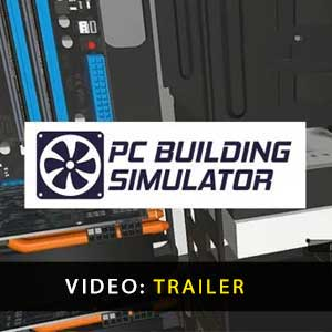 PC Building Simulator Video Trailer