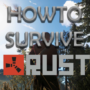 Rust – Einsteiger & Profi Survival Guide 2021