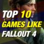 10 Top Spiele wie Fallout 4