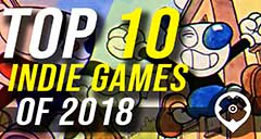 Top 10 Indie Games of 2018