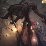 Episode 2 of Vampyr's Dev Diary führt dich auf eine Tour durchLondon 1918