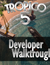 Tropico 5 Developer Walkthrough