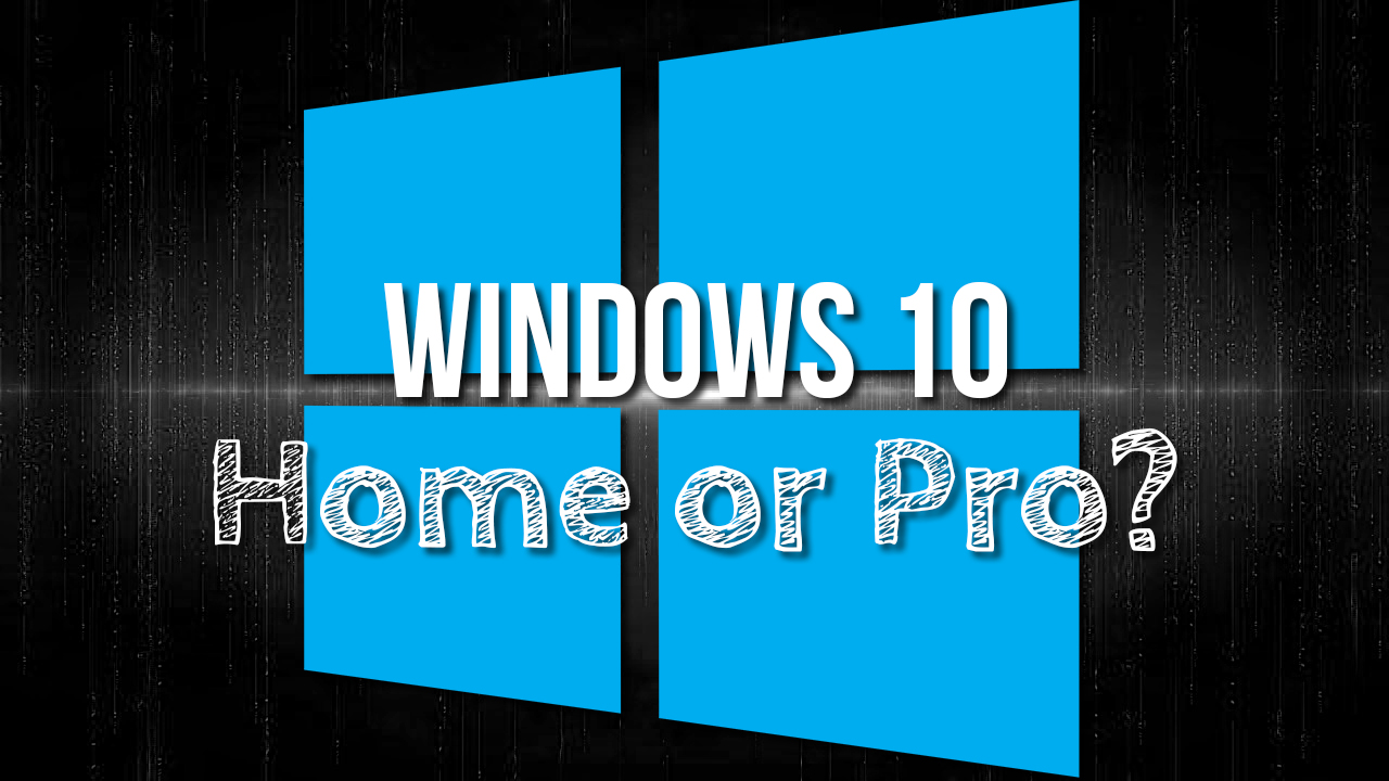 Windows 10: Home oder Pro